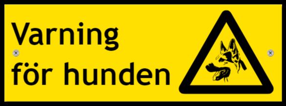 varning for hunden som aluminiumskylt